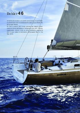 Dehler 46: Test Review - Mondo Barca Market 07/2015 | Dehler 46. Un'anima da cruiser e un profilo performante. Si potrebbero sintetizzare così le caratteristiche della nuova Dheler 46, del gruppo Hanse. Un vero e proprio fast cruiser pensato per seguire dolcemente le forme dell'acqua e l'andamento dei venti. Precisa, organizzata, custom e con un armo eccellente, peculiarità che le sono valse la nomination all'European Boat of the Year 2015. | Dehler