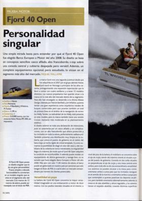 FJORD 40 open: Test review - YATE   Personalidad singular. Una simple mirada basta para entender por qué el FJORD 40 open fue elegido Barco Europeo a Motor año 2008. Su diseño se basa en conceptos sencillos: casco afilado, alto francobordo, t-top sobre una consola central y cubierta despejada pero versátil.   Fjord