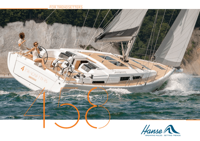 Hanse 458 Brochure   The literature for the yacht you love. Be best informed when taking your decision and request your brochure today for the yacht you have selected. Or download the brochure now as a PDF.   Hanse