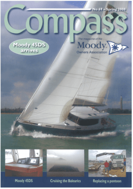 Moody Decksaloon 45: Test Review - Compass Magazine No 69 Spring 2008 | What better way to spend the one extra day we get granted every four years than experiencing at first hand the brand new Moody DS45. February 29th 2008 saw the yachting press and other interested parties included David and Trish Moody, gathered at the Royal Southern Yacht Club in Hamble for the world debut of the latest yacht to carry the Moody name. | Moody